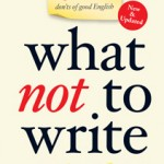 "What Not to Write ""new & updated"" - The guide to the dos and don'ts of good English"