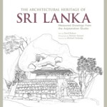 The Architectural Heritage of Sri Lanka ~ Measured Drawings by the Anjalendran Studio