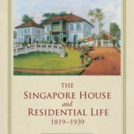 The Singapore House & Residential Life 1819 - 1939